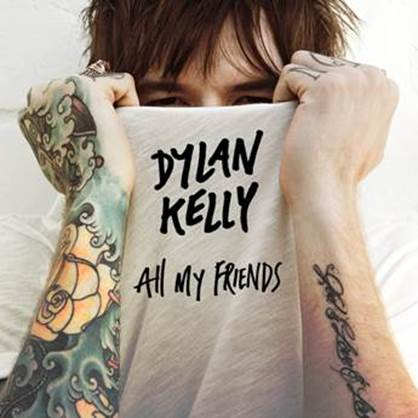"Dylan Kelly release new lyric video for ""All My Friends"""