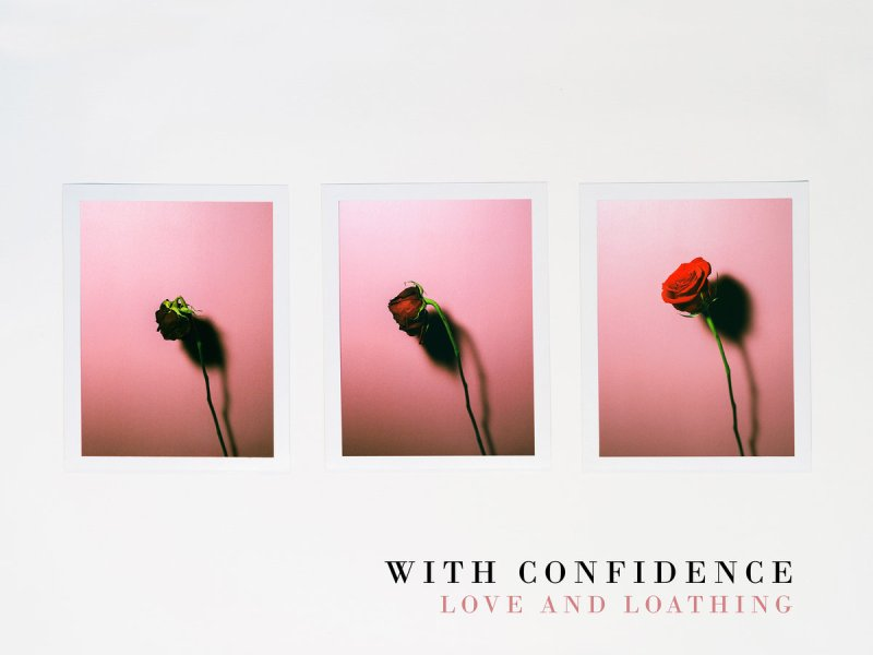 "Album Review: With Confidence ""Love and Loathing"""
