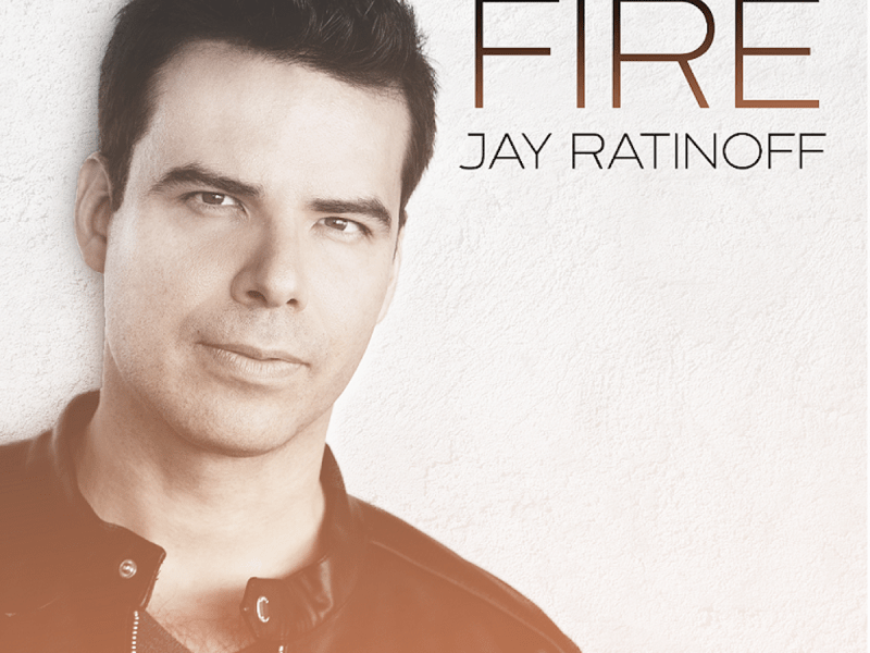 "Jay Ratinoff releases new single ""Fire"" in English and Spanish versions"