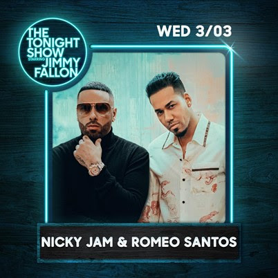 Nicky Jam and Romeo Santos to Perform The Tonight Show Starring Jimmy Fallon