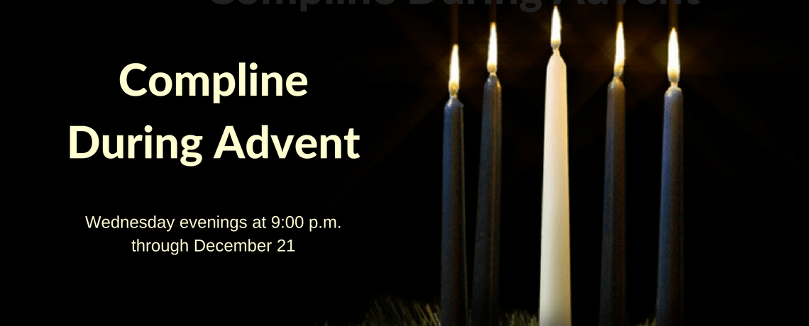 Compline during Advent