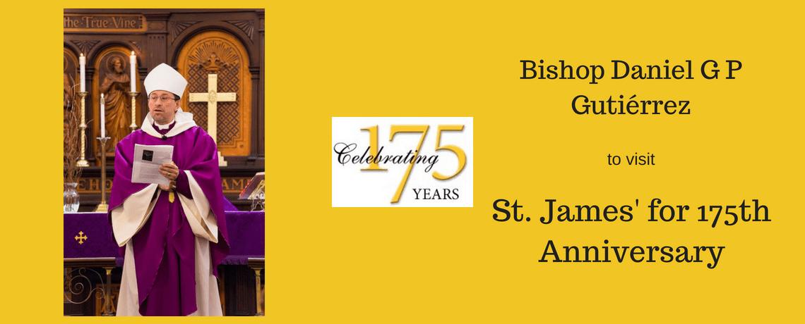 Bishop Daniel G P Gutiérrez to Visit St. James for 175th Anniversary