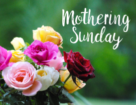 Mothering Sunday –  10:45am 11th March 2018