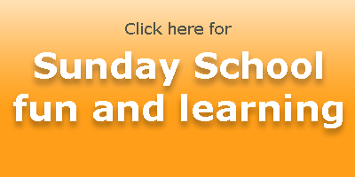 Click here for Sunday School fun and learning