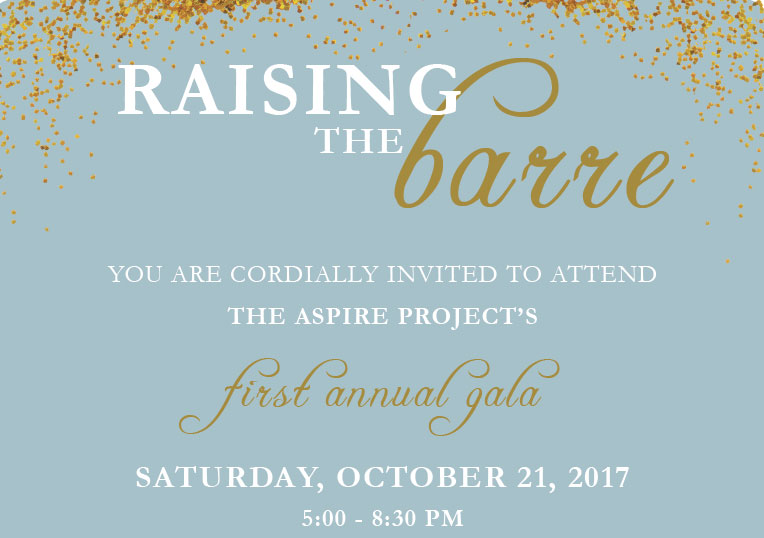 The Aspire Project Gala invitation, Raising the Barre