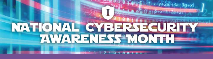 October is National CyberAwareness Month