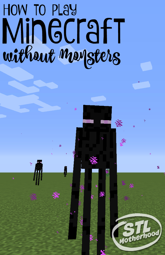 how to play Minecraft without Monsters