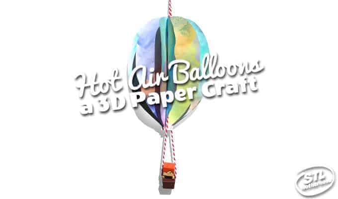 Easy 3D hot air balloon paper craft for kids of all ages.