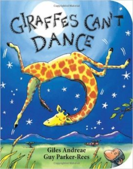 Giraffes Can't Dance- Giles Andreae and Guy Parker-Rees
