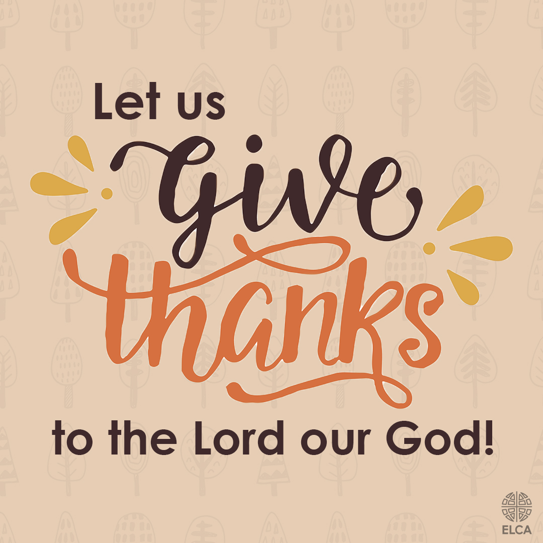 Let us give thanks to the Lord our God!