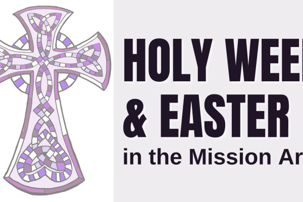 Holy Week and Easter in the Mission Area