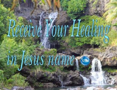 Receive Your Healing By Faith in the Name of Jesus