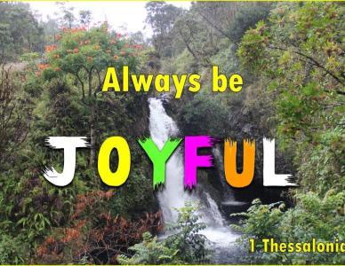 Joyful – Endure Your Life Tests and Remain Joyful at All Times
