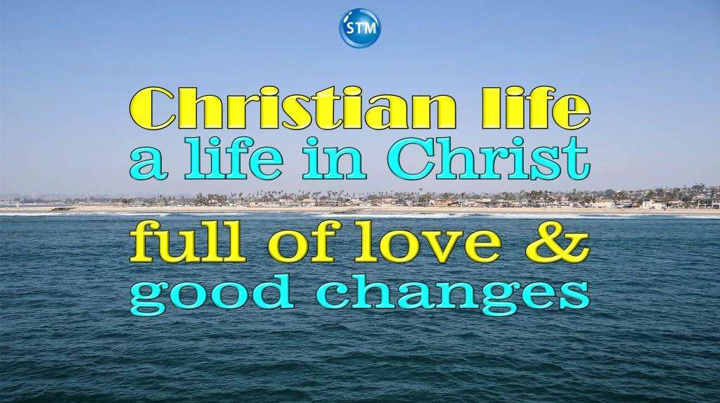 Christian Life; A Life in Christ Full of Love