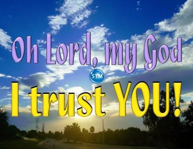 Trust God; Grow Strong in the Lord and Learn to Depend on God