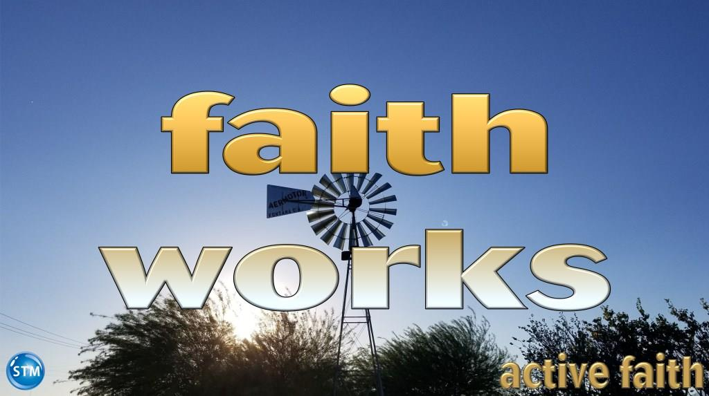 Active Faith Shows That You Trust God By Doing