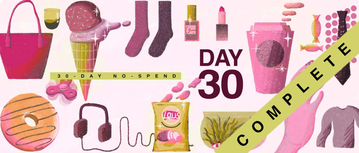 30-Day No-Spend Challenge comes to an end - how did you do?