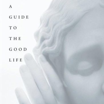 A guide to the good life (William Irvine)