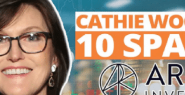 10 SPACs Owned By Cathie Wood's Ark Funds