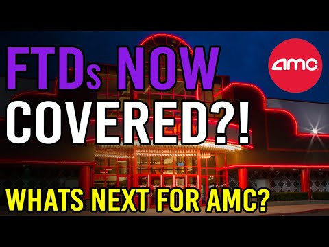 BREAKING: 🔥 THE FTDs HAVE BEEN COVERED! – WHATS NEXT FOR AMC STOCK? 🔥 AMC Stock Short Squeeze Update
