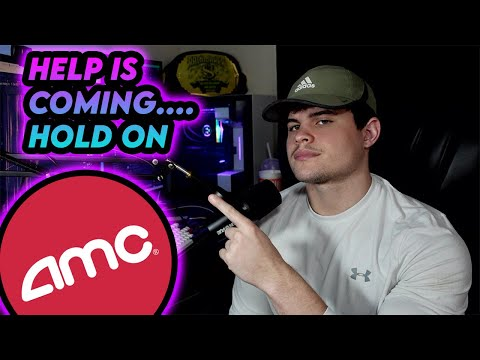AMC Stock   HELP IS ON THE WAY?!?!?! Be willing