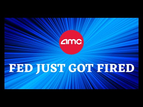 AMC STOCK | ITS HAPPENING FED JUST GOT FIRED