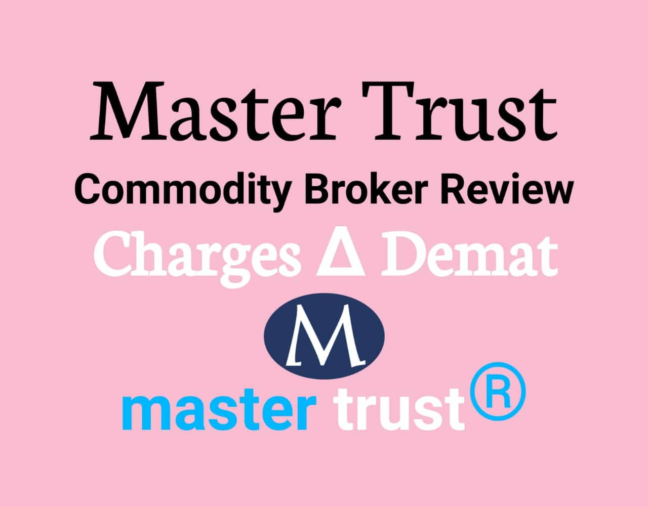 Master Trust broker Review