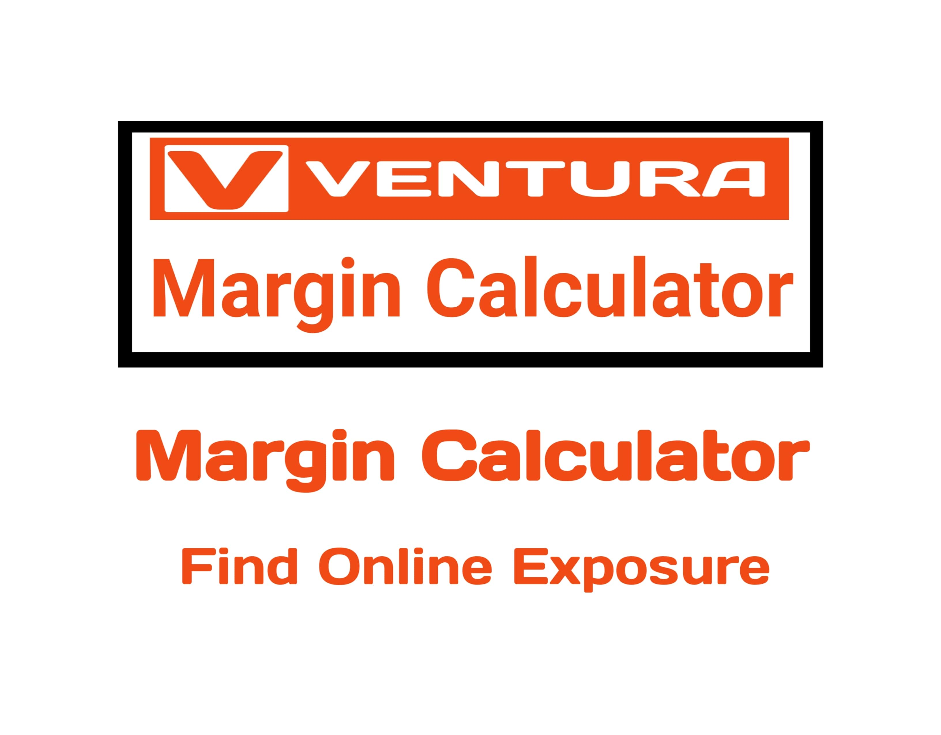 Ventura Capital Margin Calculator