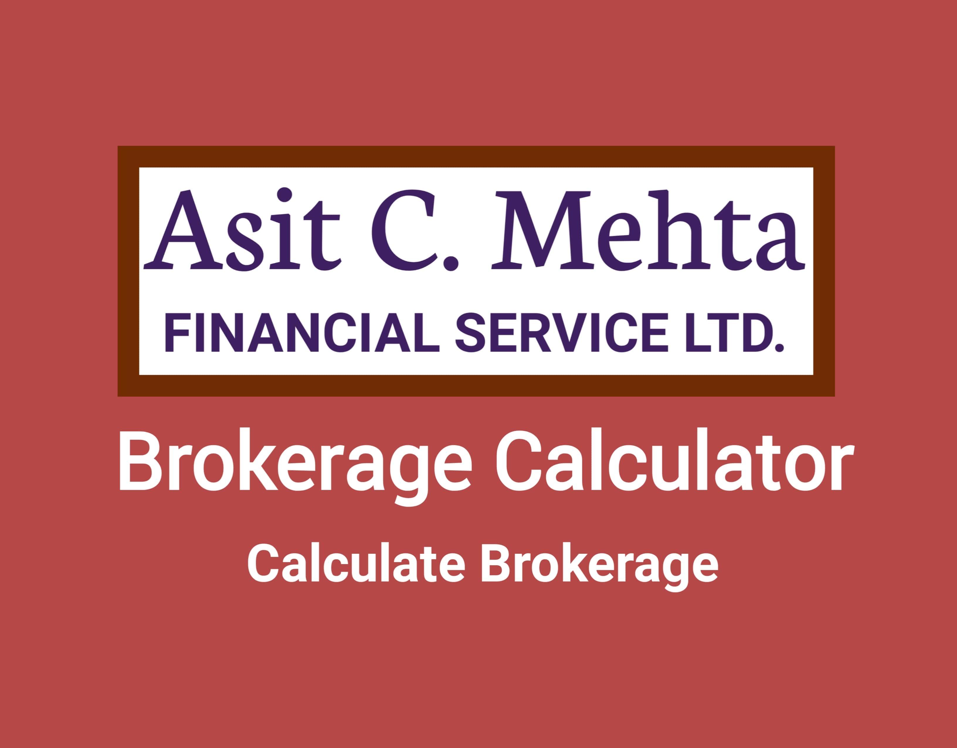 Asit C Mehta Brokerage Calculator