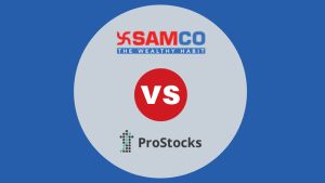 Samco VS Prostocks comparison: Demat, Brokerage, Margin