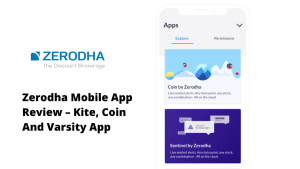 Zerodha Mobile App Review – Kite, Coin And Varsity App