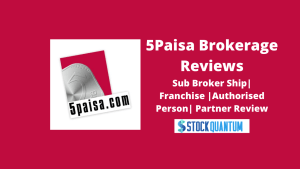 5Paisa Sub Broker Ship Review - Reviews of Franchise, Authorised Person, Partner, Advantages, and Disadvantages