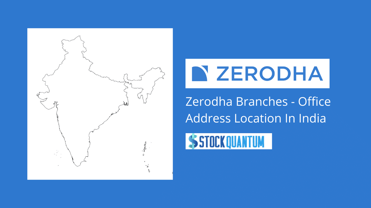 Zerodha Branches In India