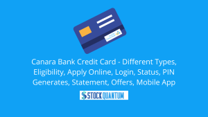 Canara Bank Credit Card - Different Types, Eligibility, Apply Online, Login, Status, PIN Generates, Statement, Offers, Mobile App