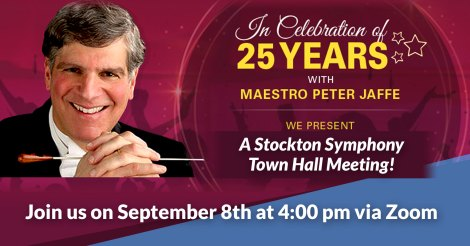Join us on September 8th at 4pm to celebrate 25 years of Maestro Peter Jaffe with Stockton Symphony