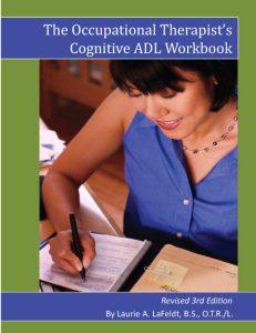 Occupational Therapist's Cognitive ADL Workbook