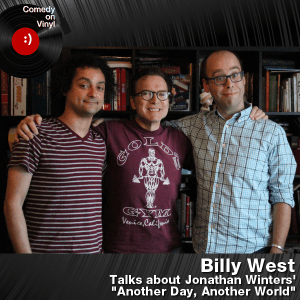 Episode 159 – Billy West on Jonathan Winters – Another Day, Another World