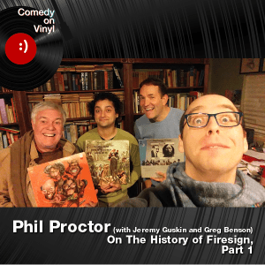 Episode 166 – Phil Proctor on the History of Firesign, Part 1