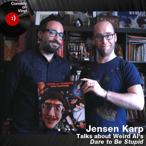 Episode 179 – Jensen Karp on Weird Al – Dare to Be Stupid