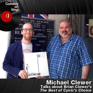 Episode 195 – Michael Clewer on Brian Clewer – The Best of Cynic's Choice