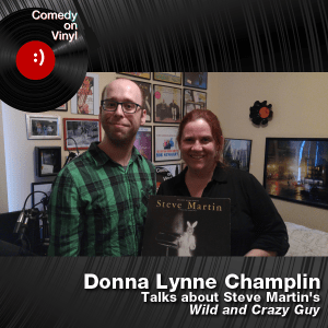 Episode 202 – Donna Lynne Champlin on Steve Martin – Wild and Crazy Guy