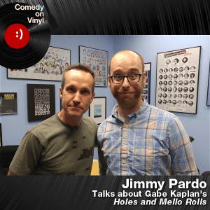Episode 209 – Jimmy Pardo on Gabe Kaplan – Holes and Mello Rolls