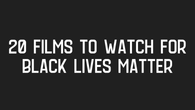 Photo of 20 Films to Watch for Black Lives Matter