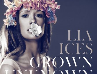 Lia Ices – Grown Unknown