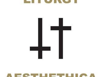 Liturgy – Aesthetica