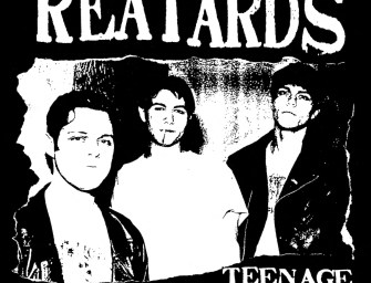 Reatards – Teenage Hate/Fuck Elvis Heres the Reatards