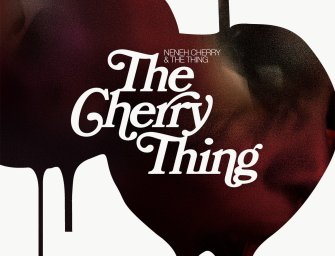 Neneh Cherry and the Thing – The Cherry Thing