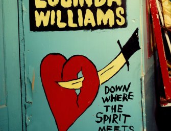 Lucinda Williams – Down Where the Spirit Meets the Bone