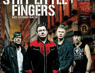 Stiff Little Fingers – No Going Back