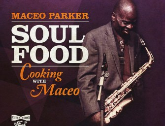 Maceo Parker – Soul Food: Cooking with Maceo
